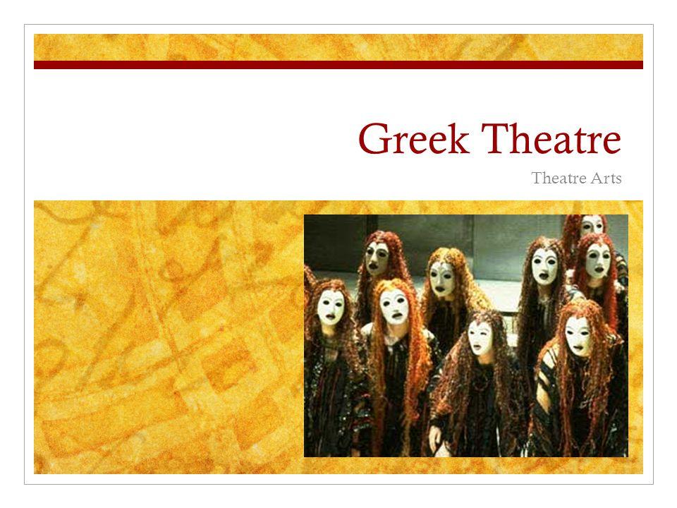 Greek Theatre Theatre Arts