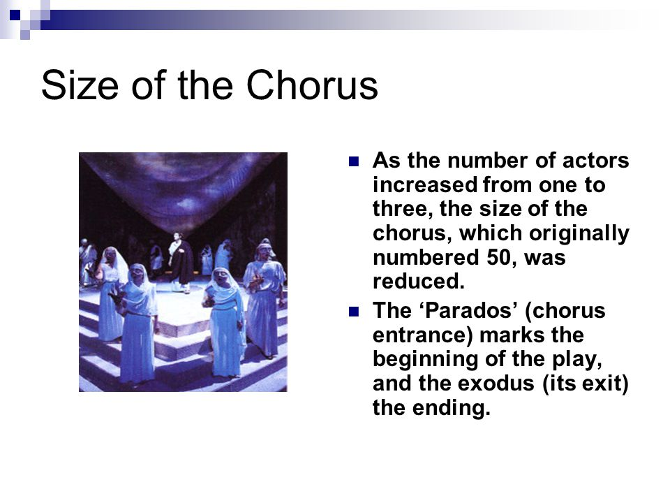 Civic Responsibility Members of the chorus were chosen from the general population.