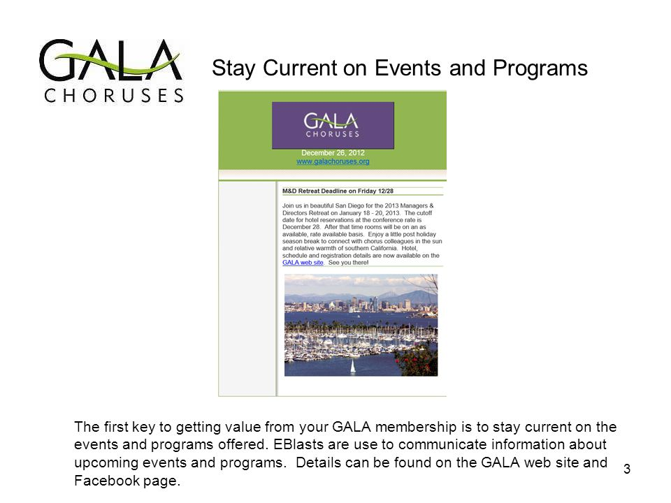 The first key to getting value from your GALA membership is to stay current on the events and programs offered.