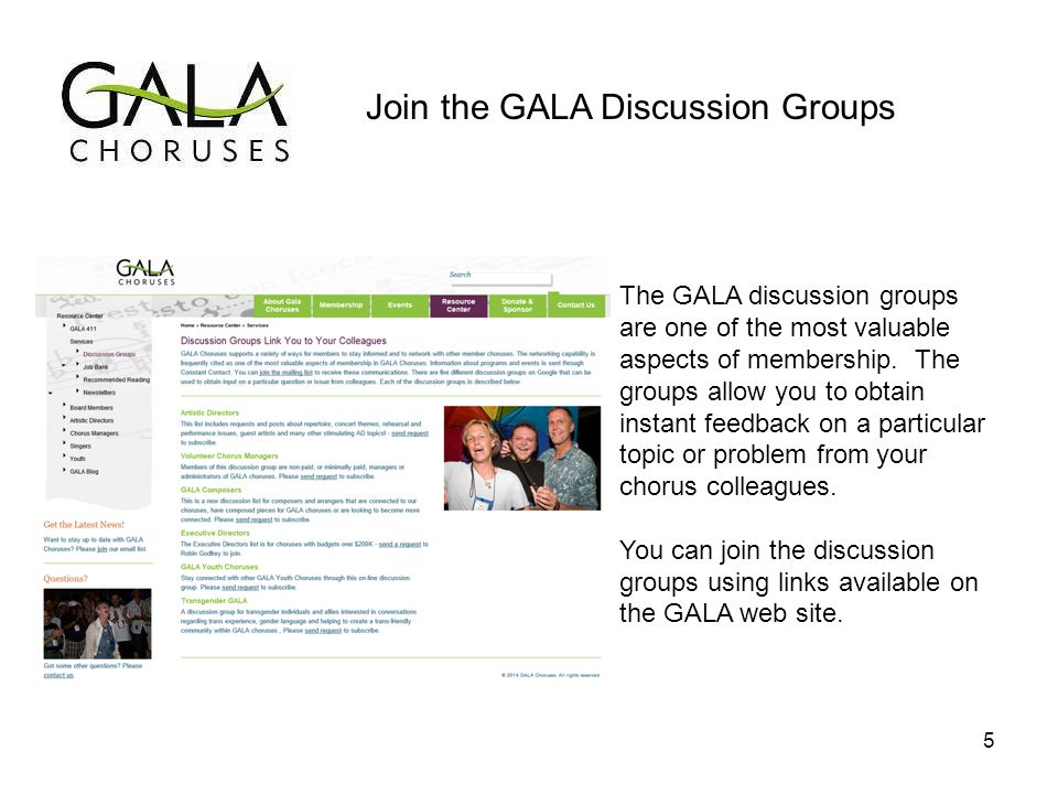 Join the GALA Discussion Groups The GALA discussion groups are one of the most valuable aspects of membership.