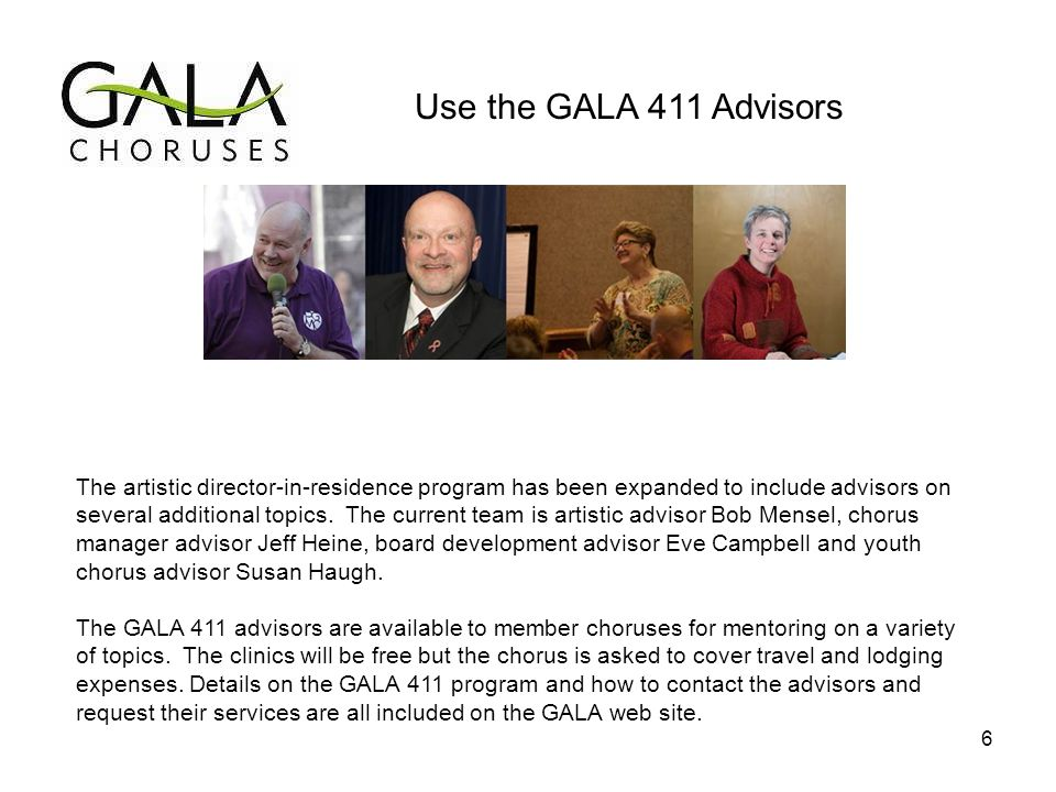 Use the GALA 411 Advisors The artistic director-in-residence program has been expanded to include advisors on several additional topics.