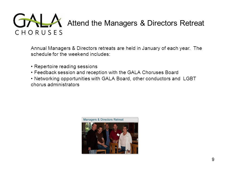 Annual Managers & Directors retreats are held in January of each year.