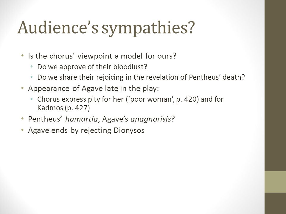 Audience's sympathies. Is the chorus' viewpoint a model for ours.