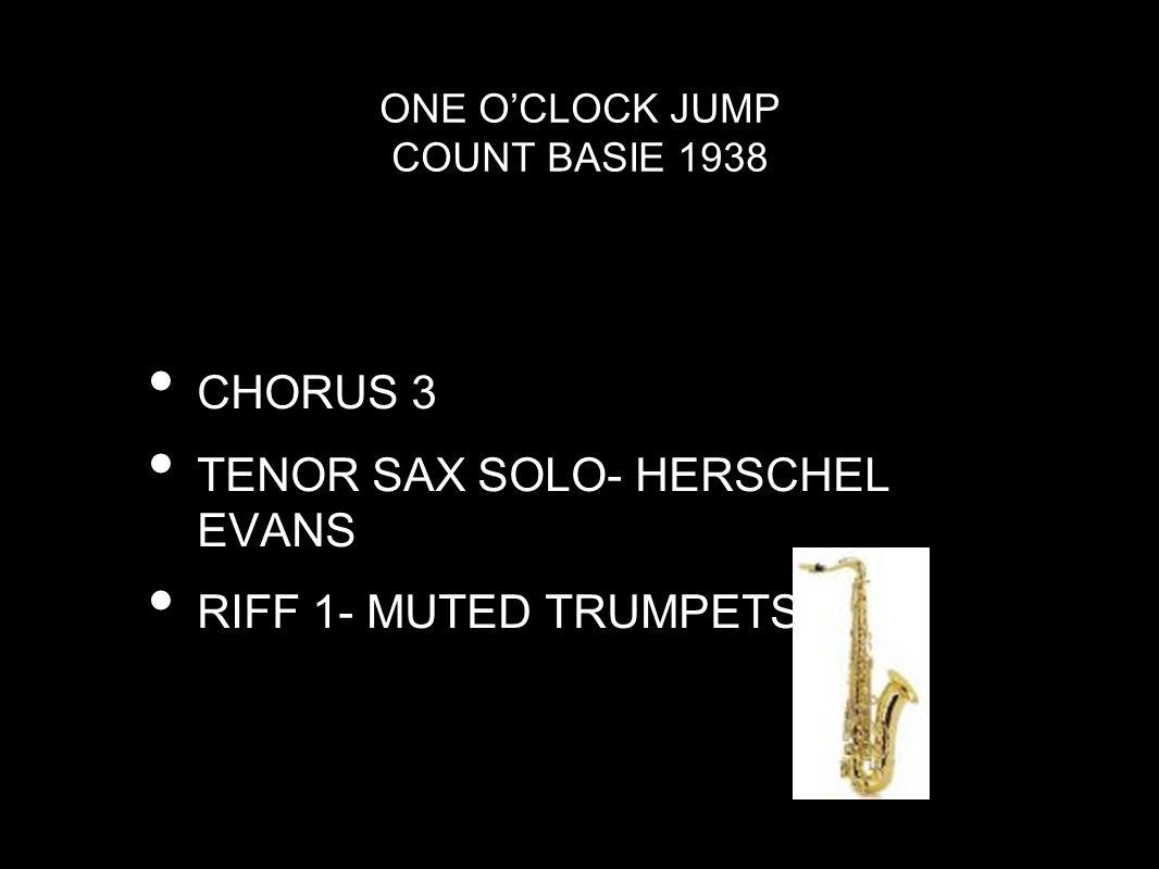 ONE O'CLOCK JUMP COUNT BASIE 1938 CHORUS 3 TENOR SAX SOLO- HERSCHEL EVANS RIFF 1- MUTED TRUMPETS