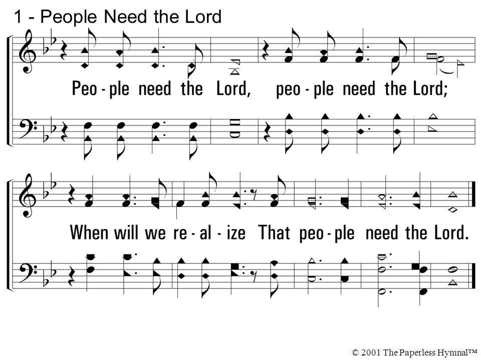 1 - People Need the Lord © 2001 The Paperless Hymnal™
