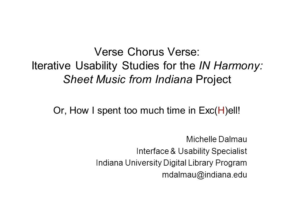 Verse Chorus Verse: Iterative Usability Studies for the IN Harmony: Sheet Music from Indiana Project Or, How I spent too much time in Exc(H)ell.