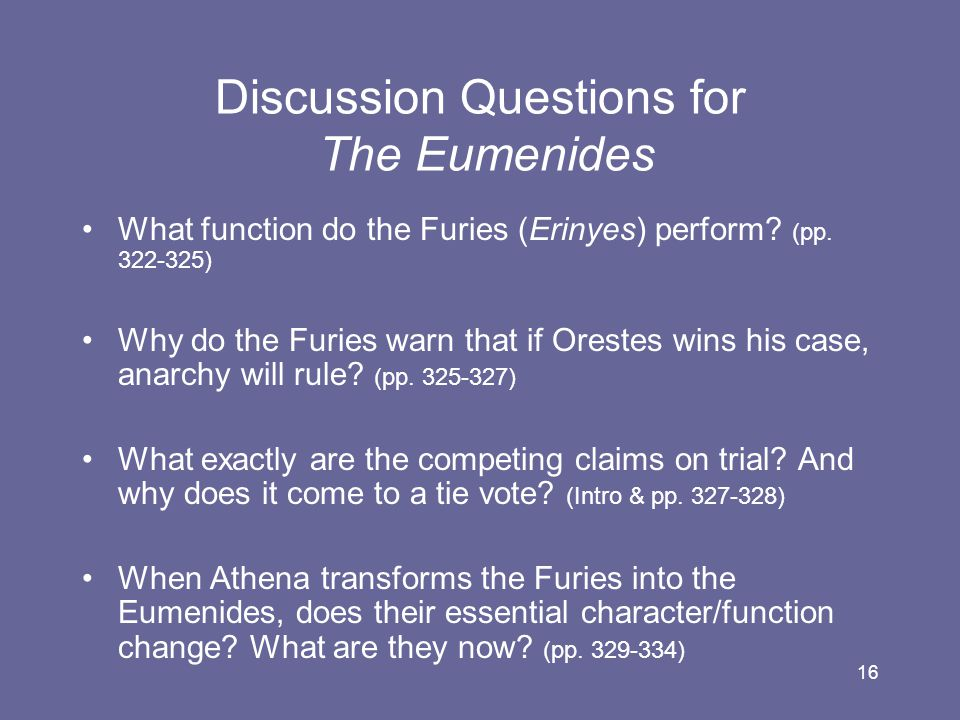 17 General Questions for The Oresteia What ideas of justice are demonstrated throughout The Oresteia.