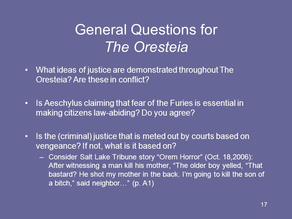 18 More Questions for The Oresteia Do our mothers and fathers have different claims on us as their children.