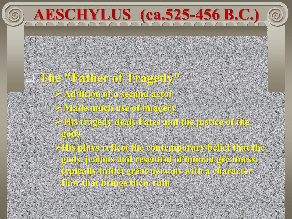 AESCHYLUS (ca.525-456 B.C.) The