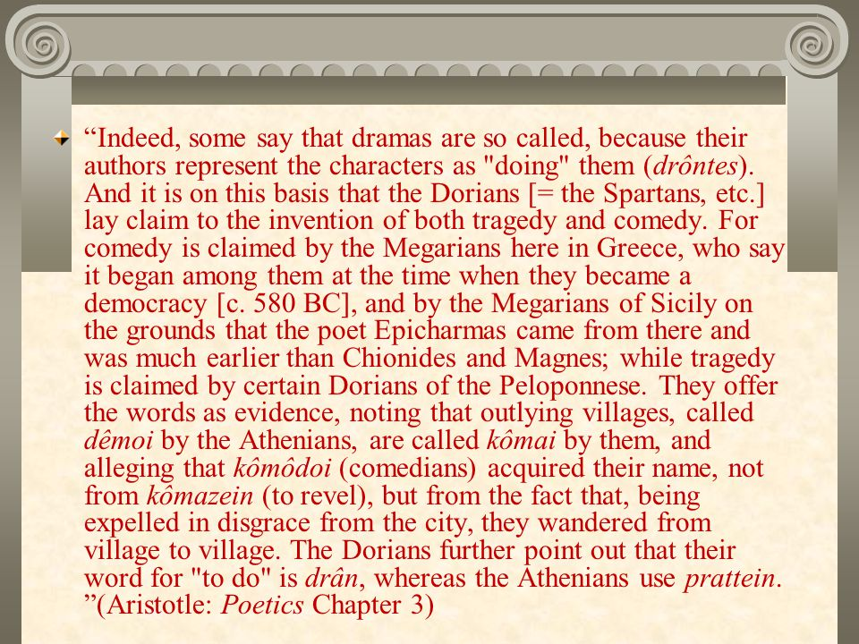 """""""Indeed, some say that dramas are so called, because their authors represent the characters as"""