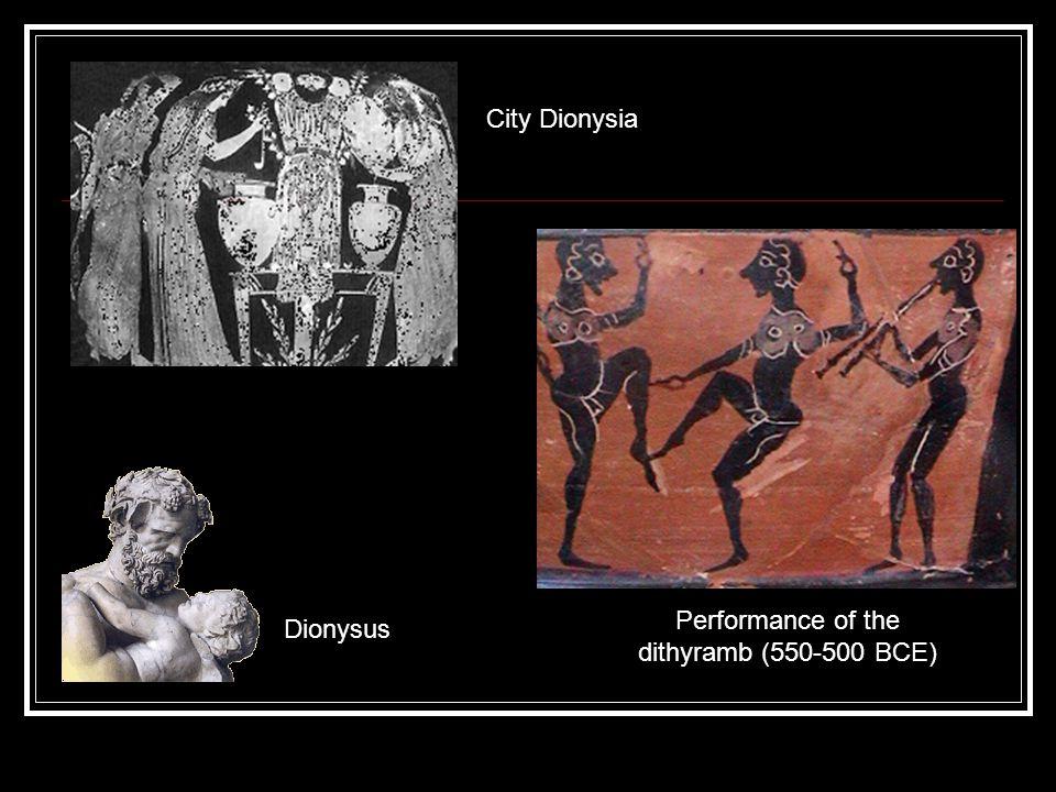 Performance of the dithyramb (550-500 BCE) Dionysus City Dionysia