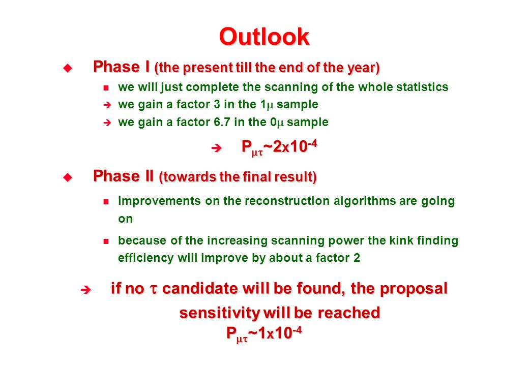 Outlook  Phase I (the present till the end of the year) we will just complete the scanning of the whole statistics  we gain a factor 3 in the 1  sa
