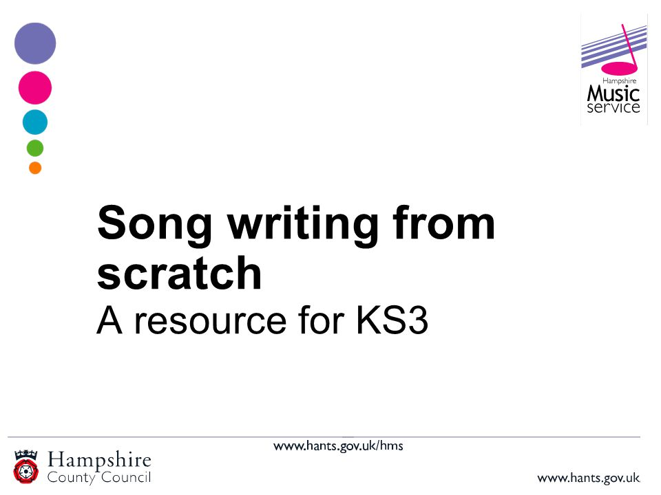 Song writing from scratch A resource for KS3