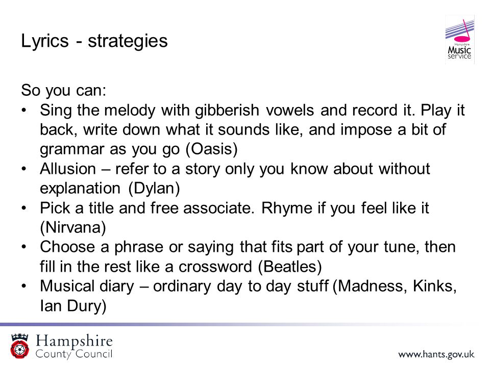 Lyrics - strategies So you can: Sing the melody with gibberish vowels and record it.