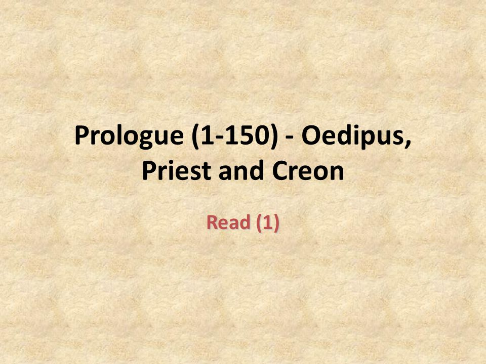 Prologue (1-150) - Oedipus, Priest and Creon Read (1)
