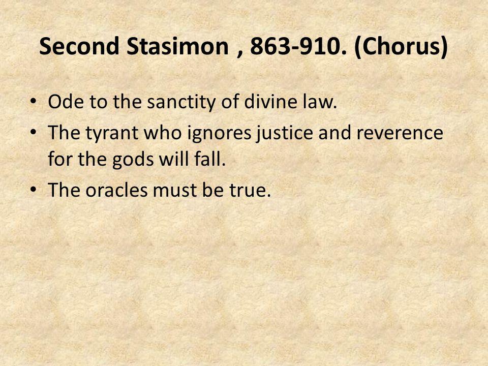 Second Stasimon, 863-910.(Chorus) Ode to the sanctity of divine law.
