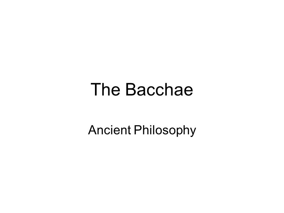 The Bacchae Ancient Philosophy