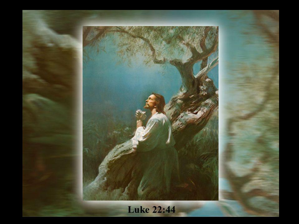 Luke 22:44