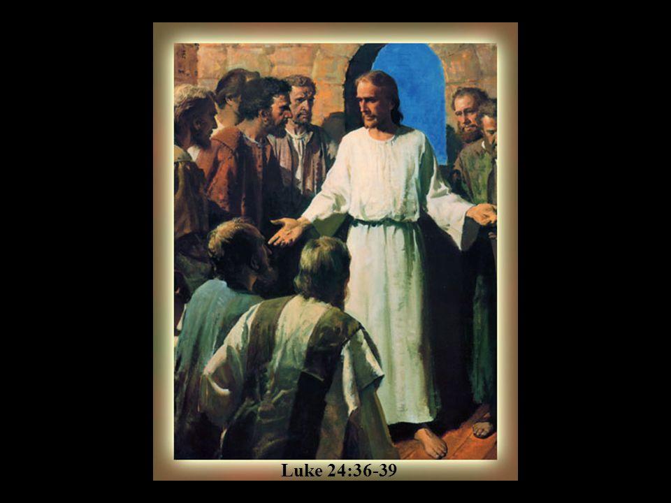 Luke 24:36-39