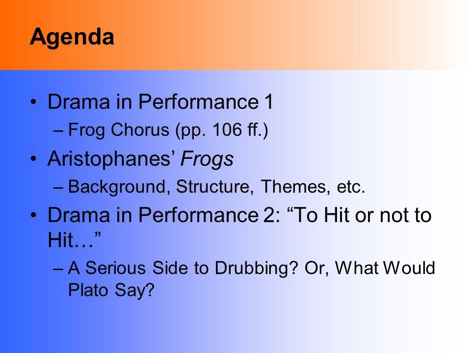Agenda Drama in Performance 1 –Frog Chorus (pp.