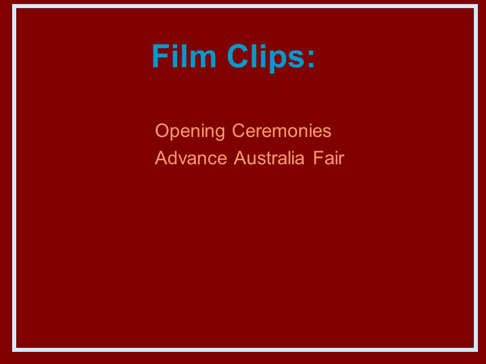 Film Clips: Opening Ceremonies Advance Australia Fair