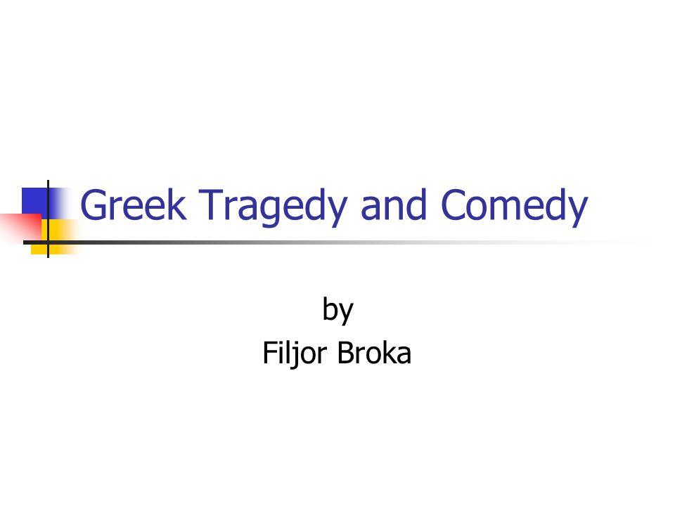 Greek Tragedy and Comedy by Filjor Broka