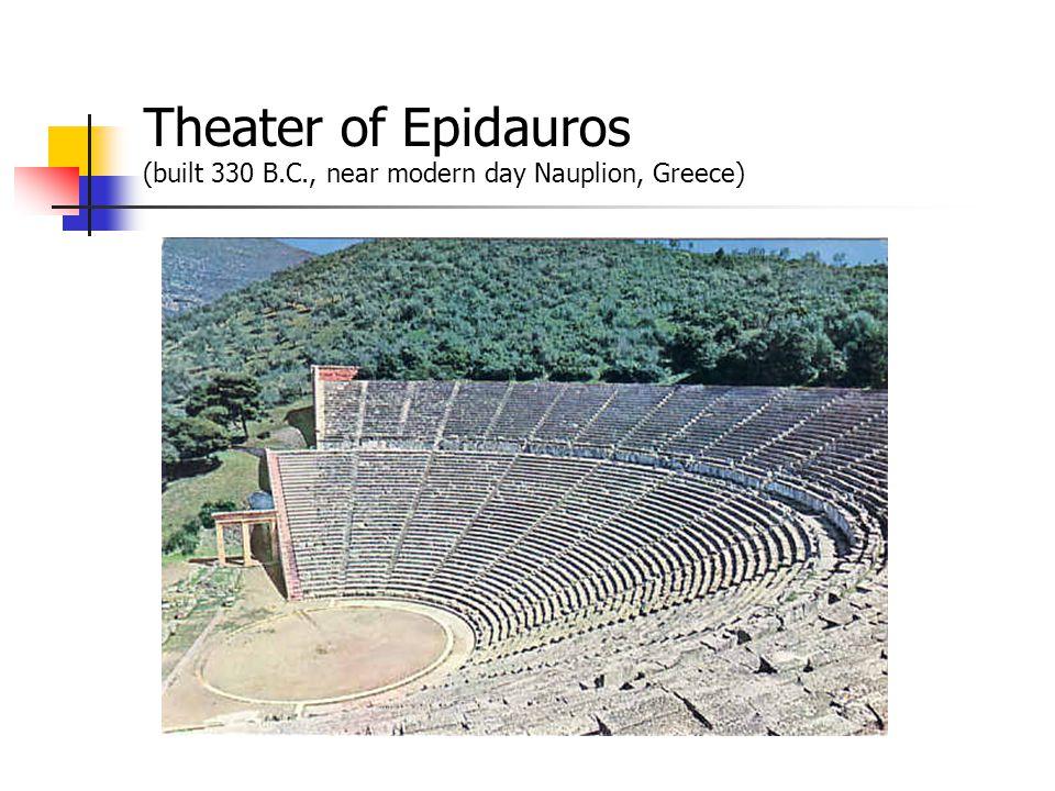 Theater of Epidauros (built 330 B.C., near modern day Nauplion, Greece)