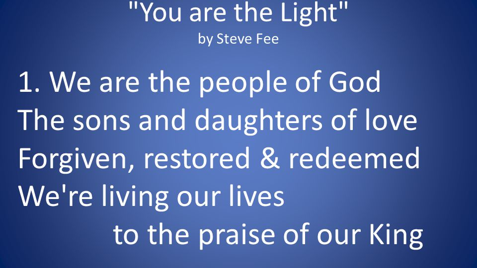 You are the Light by Steve Fee 1.