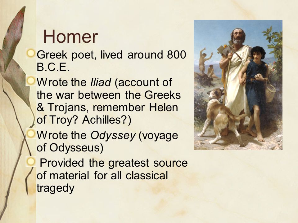Homer Greek poet, lived around 800 B.C.E.