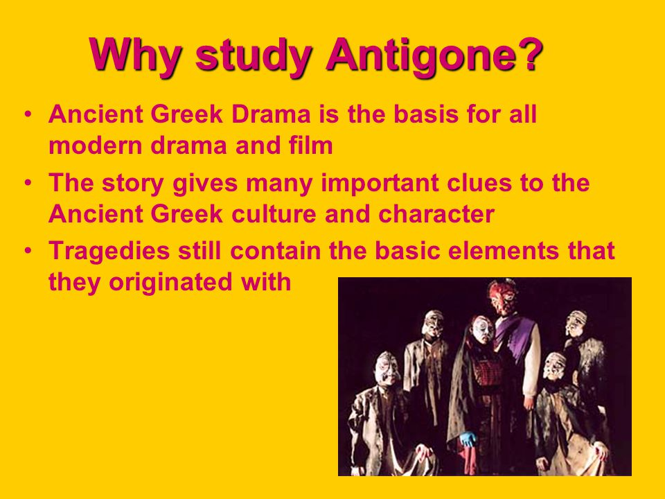 Why study Antigone.