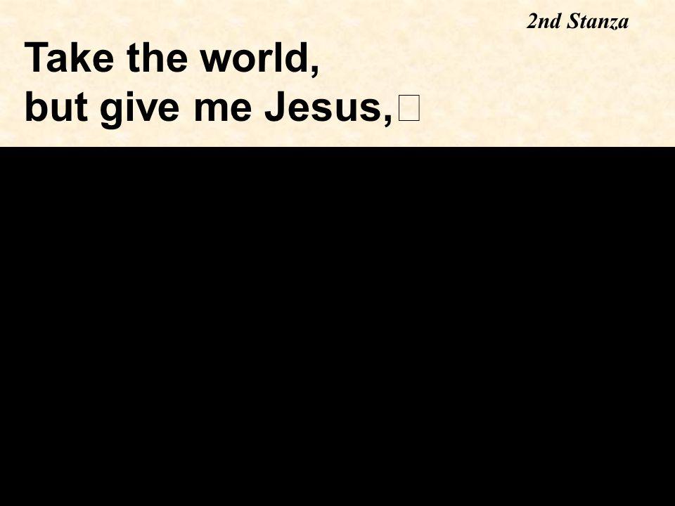 Take the world, 2nd Stanza