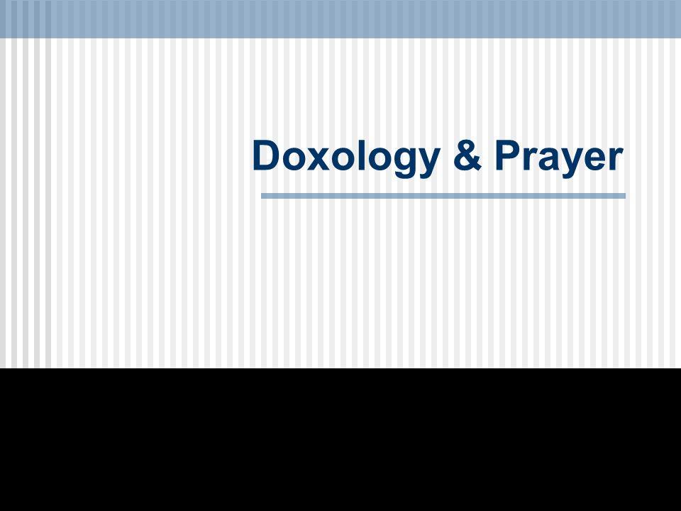 Doxology & Prayer