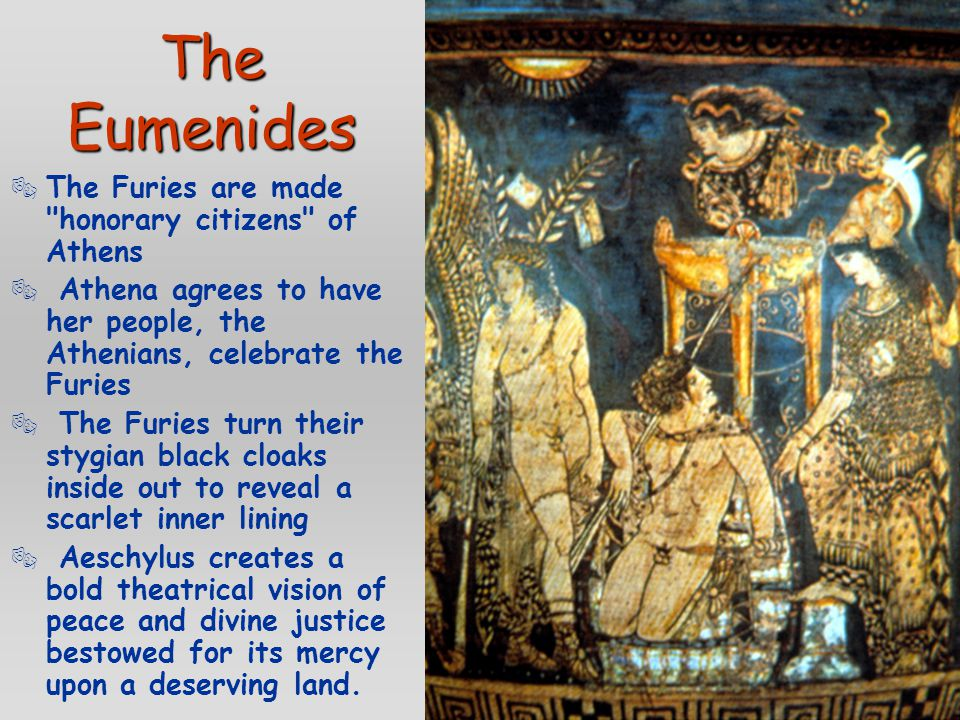 The Eumenides  The Furies are made