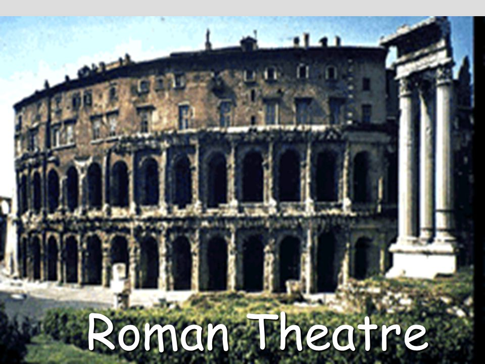 ROMAN THEATRE  Drama flourished under the Republic but declined into variety entertainment under the Empire  Roman festivals: Held in honor of the gods, but much less religious than in Greece  Ludi Romani Became theatrical in 364 B.C.