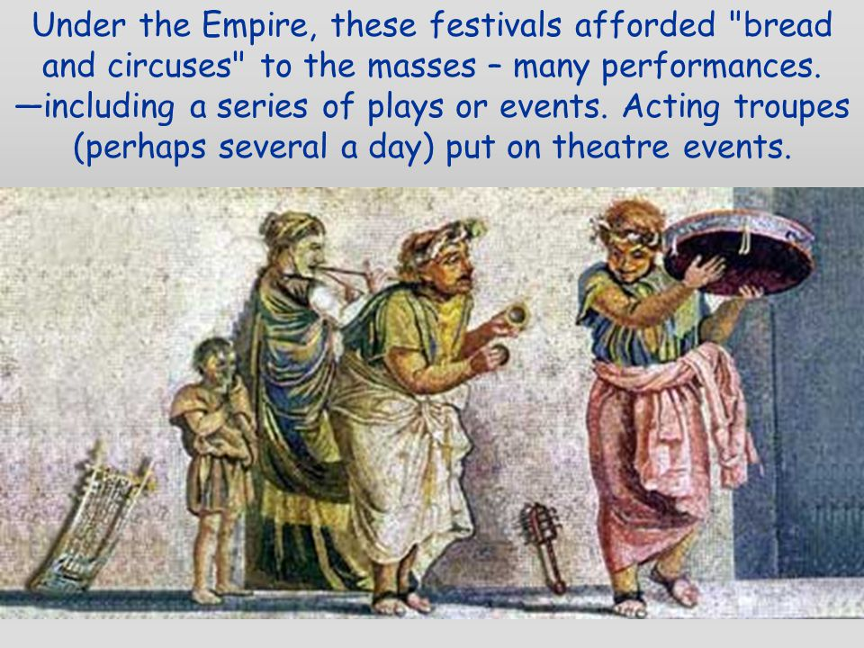 Under the Empire, these festivals afforded
