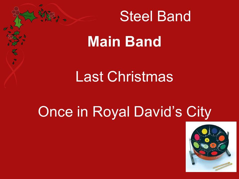 Steel Band Main Band Last Christmas Once in Royal David's City