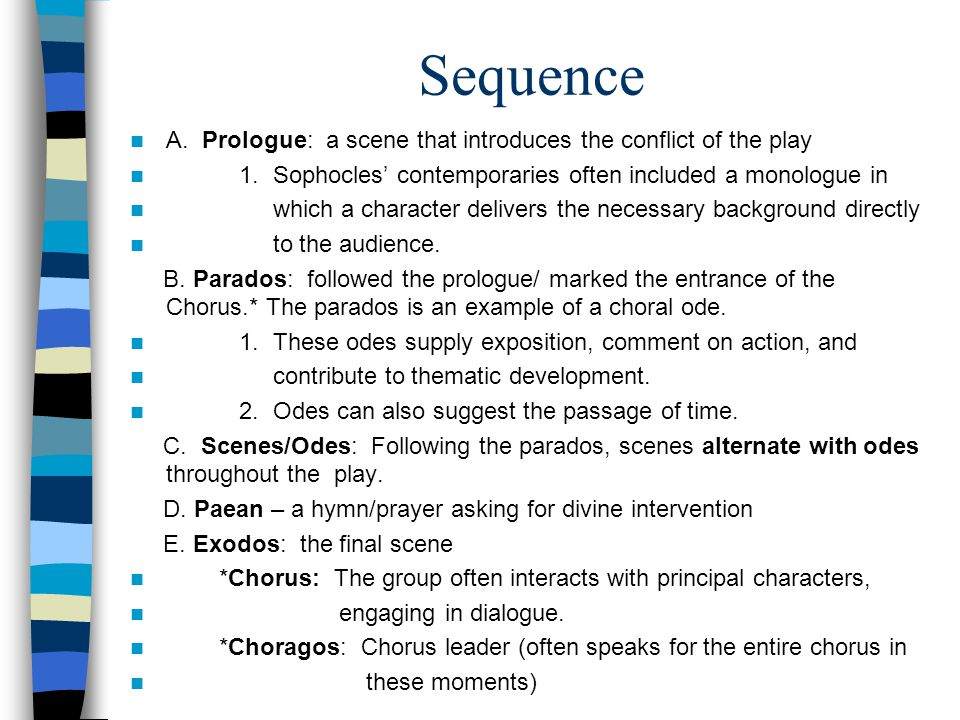 FORM & STYLE Performances in a Greek tragedy involved a great deal of ritual Religious in nature/theater was a temple Ceremonial; music played an important role in the performances