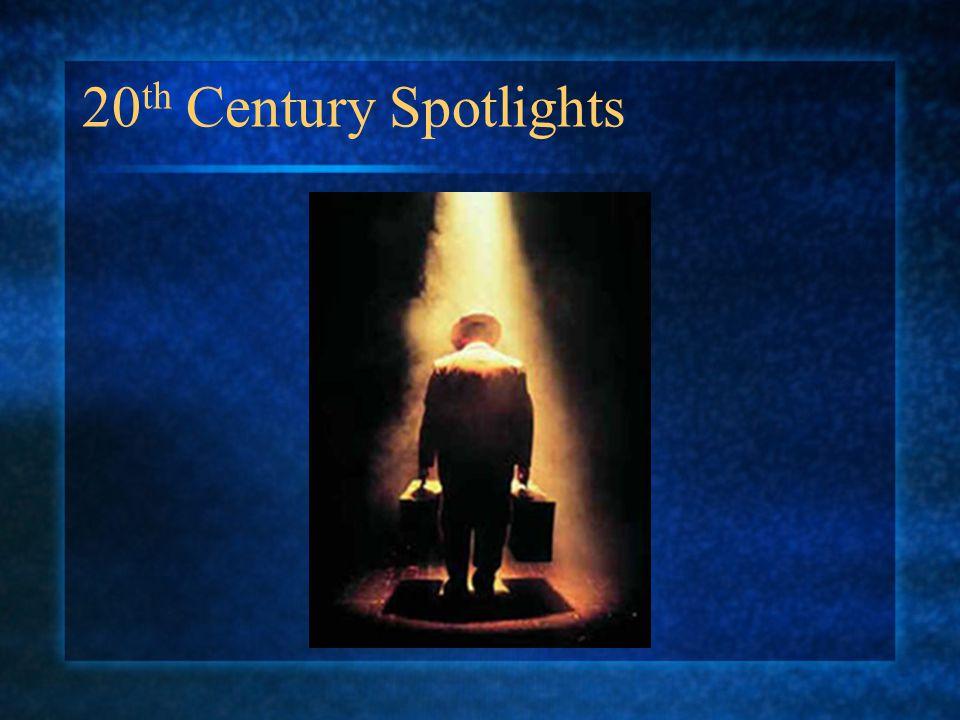 20 th Century Spotlights