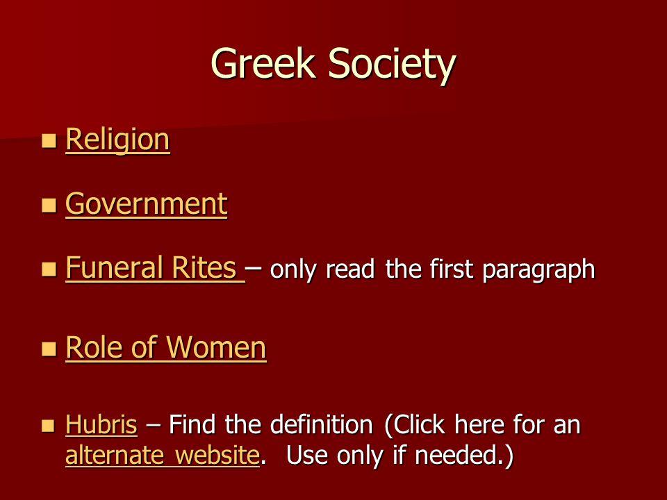 Greek Society Religion Religion Religion Government Government Government Funeral Rites – only read the first paragraph Funeral Rites – only read the