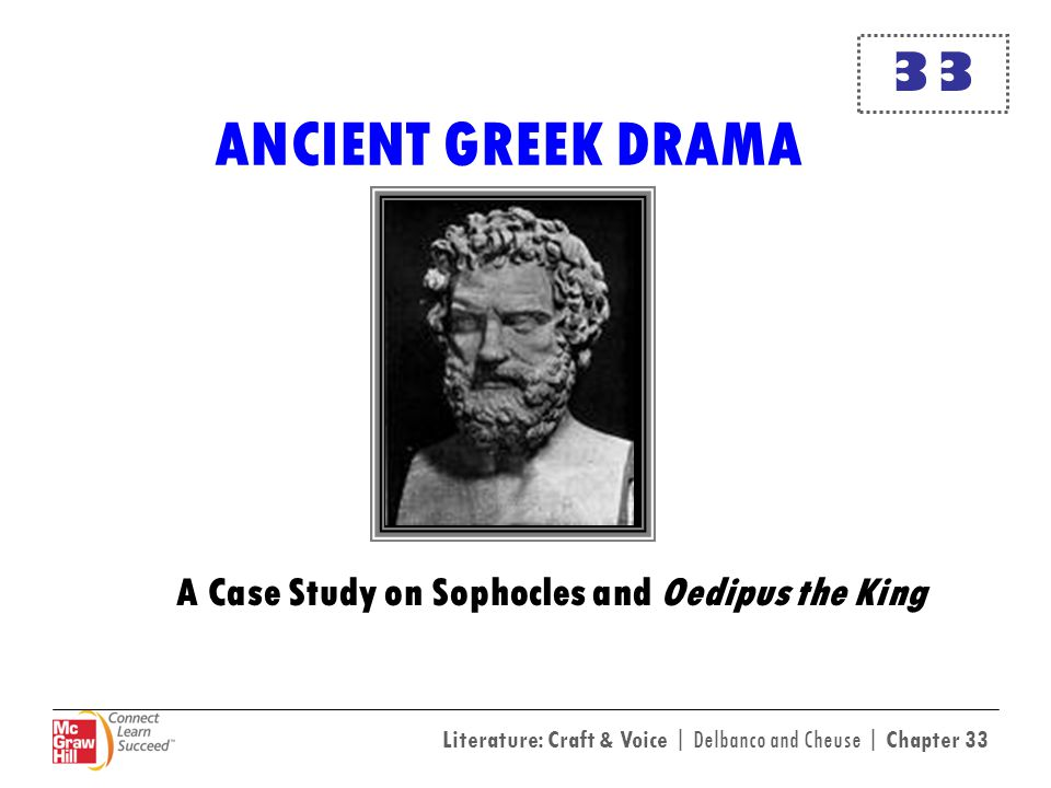 Literature: Craft & Voice | Delbanco and Cheuse | Chapter 33 The Ancient Greek Theater The ancient Greek theater originated in the 6th century B.C.