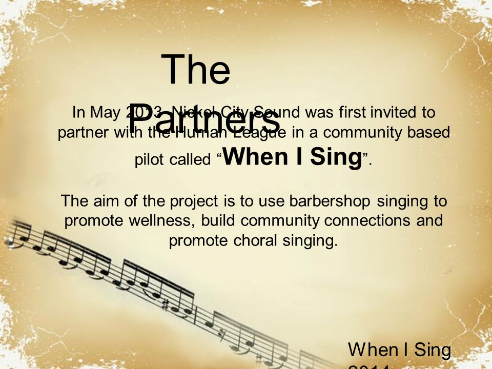 Powerpoint Templates When I Sing 2014 In May 2013 Nickel City Sound was first invited to partner with the Human League in a community based pilot called When I Sing .