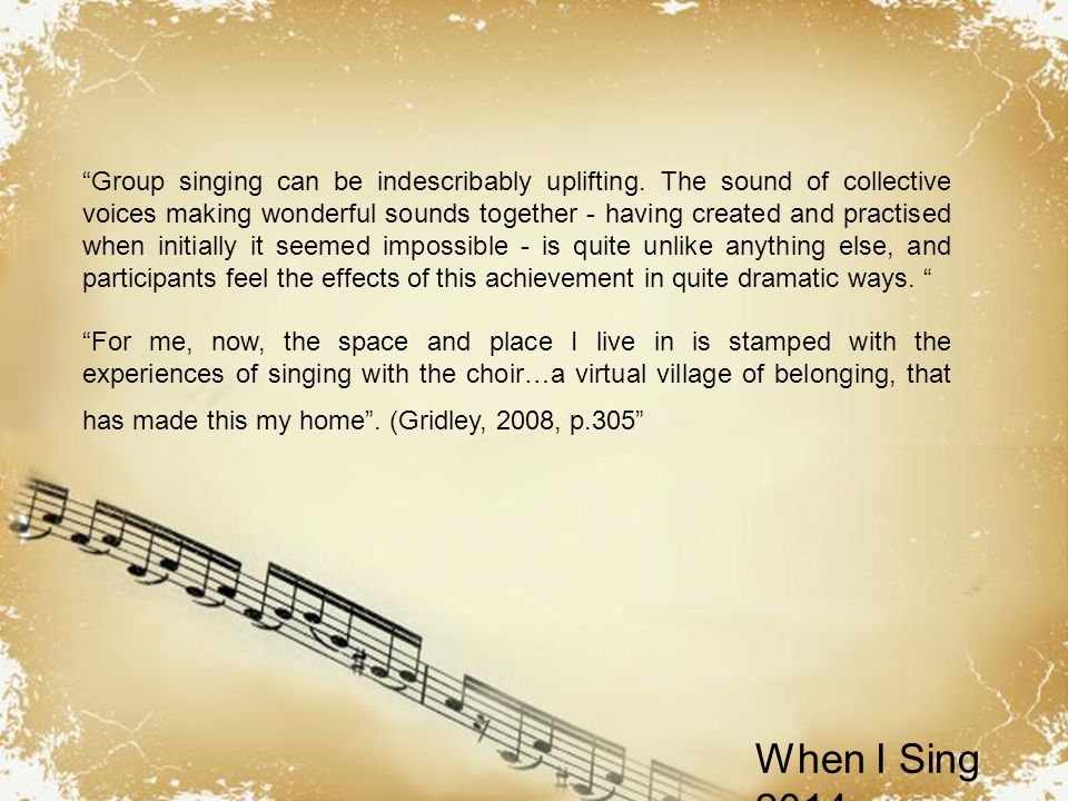 Powerpoint Templates When I Sing 2014 Group singing can be indescribably uplifting.