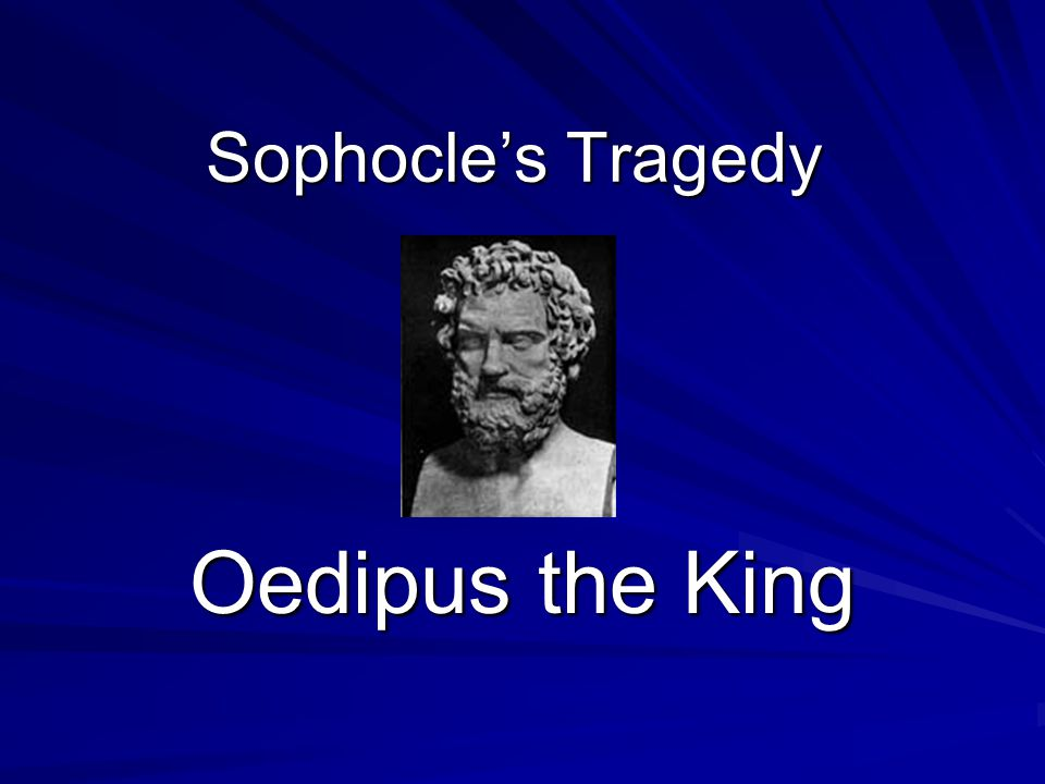 Sophocle's Tragedy Oedipus the King