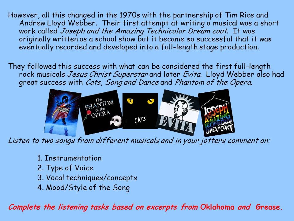 However, all this changed in the 1970s with the partnership of Tim Rice and Andrew Lloyd Webber.