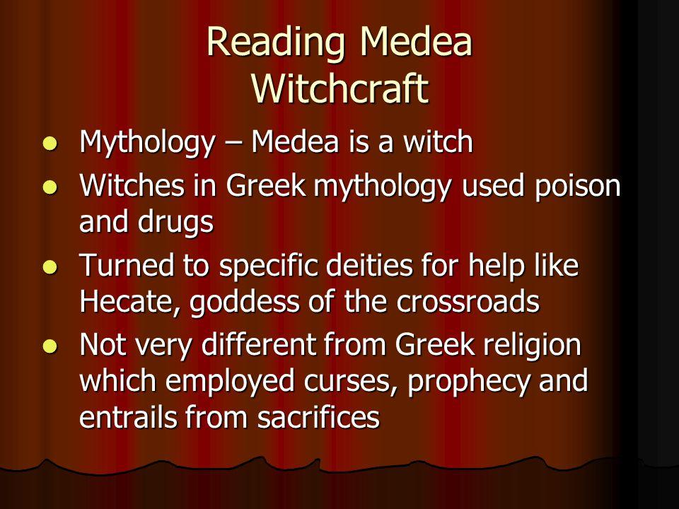 Reading Medea Witchcraft Mythology – Medea is a witch Mythology – Medea is a witch Witches in Greek mythology used poison and drugs Witches in Greek m