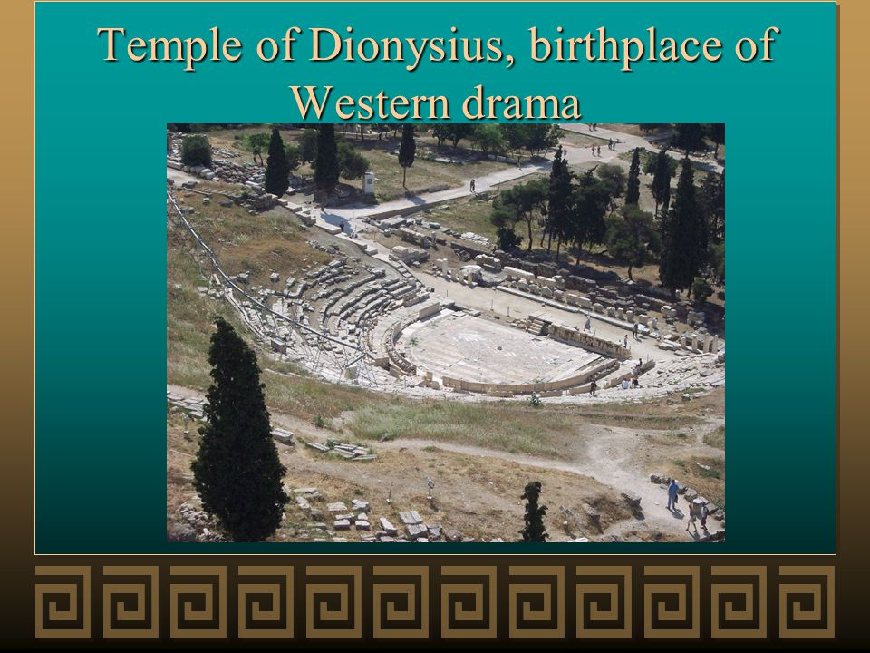 Temple of Dionysius, birthplace of Western drama