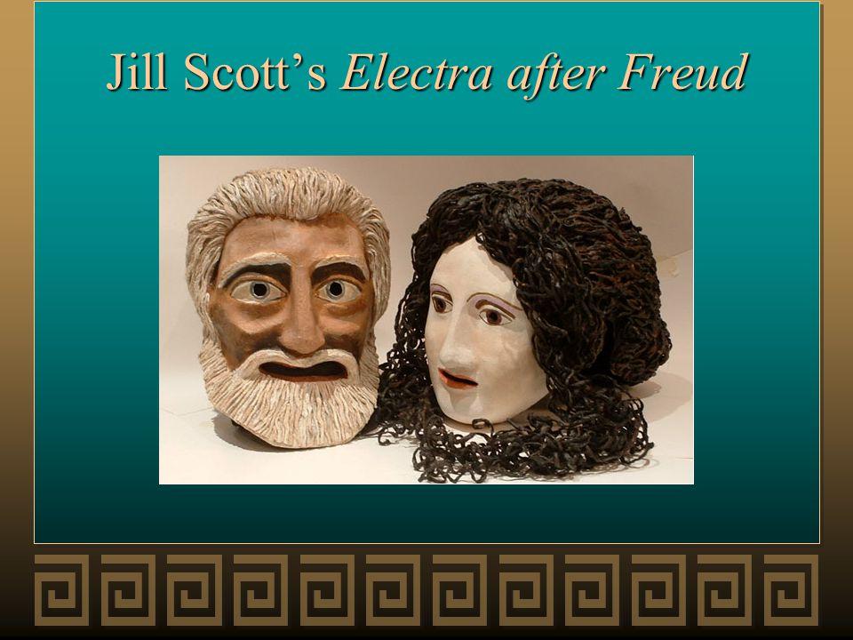 Jill Scott's Electra after Freud