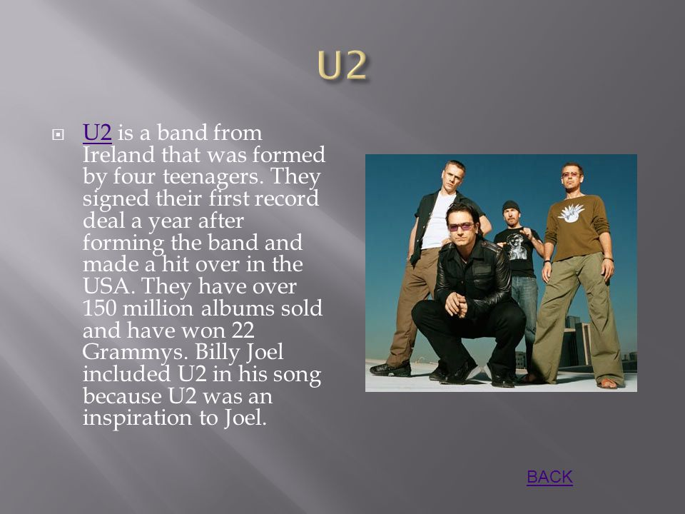  U2 is a band from Ireland that was formed by four teenagers.