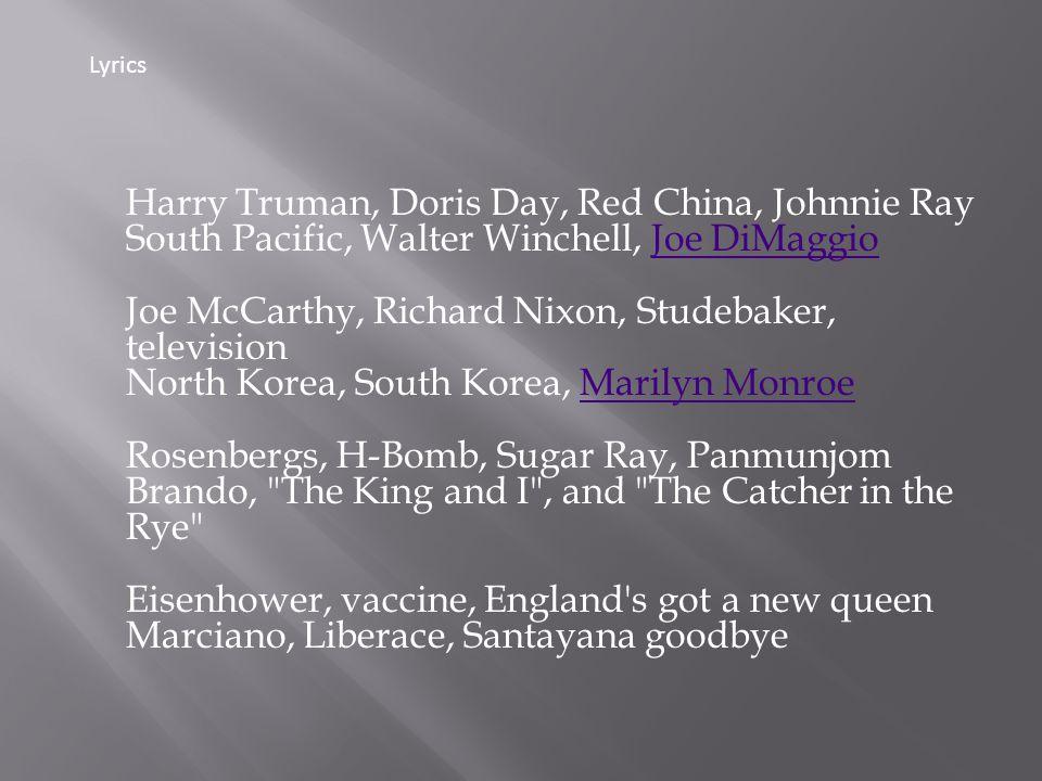 Harry Truman, Doris Day, Red China, Johnnie Ray South Pacific, Walter Winchell, Joe DiMaggio Joe McCarthy, Richard Nixon, Studebaker, television North