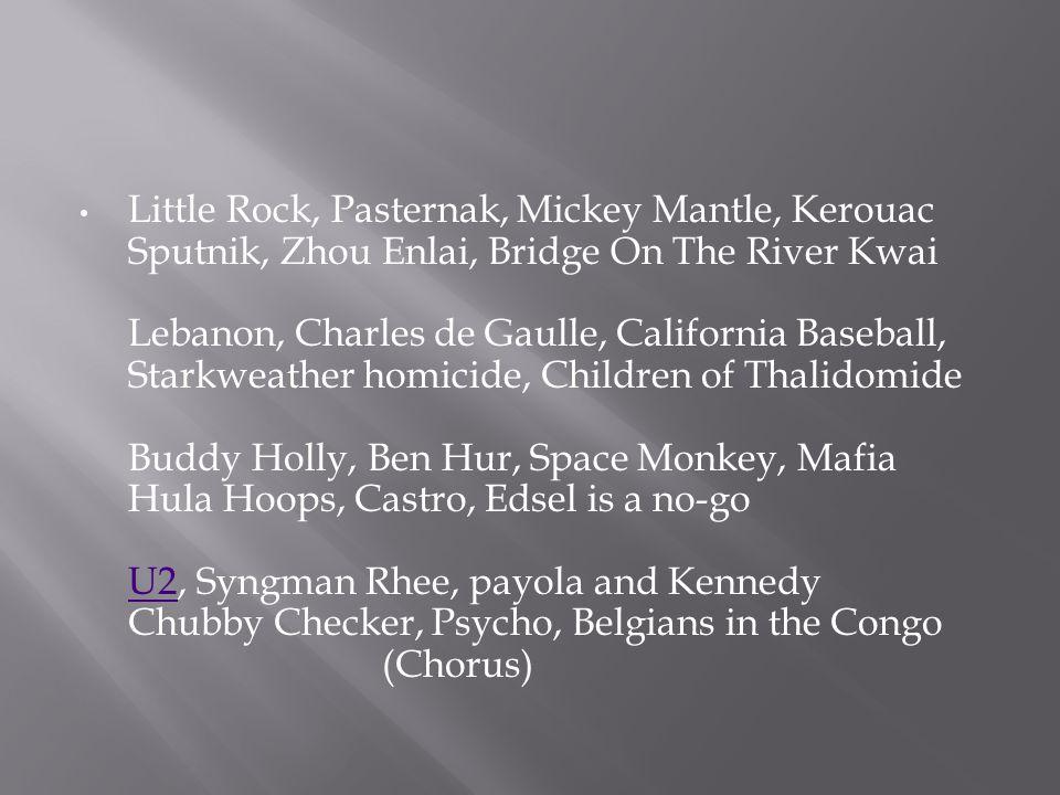 Little Rock, Pasternak, Mickey Mantle, Kerouac Sputnik, Zhou Enlai, Bridge On The River Kwai Lebanon, Charles de Gaulle, California Baseball, Starkwea